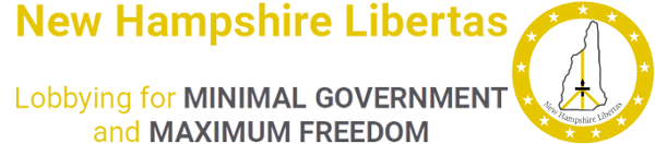 New Hampshire Libertas | Lobbying for MINIMAL GOVERNMENT and MAXIMUM FREEDOM